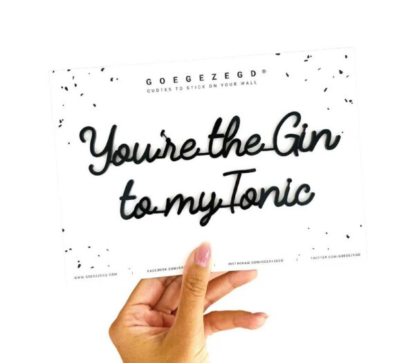 A5 You Re The Gin To My Tonic